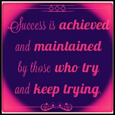 Success is achieved and maintained by those who try and keep trying!! #quote #quotes #quoteoftheday #quotestoliveby #quotestagram #successquotes #success  What did you give up on which you want to try again?