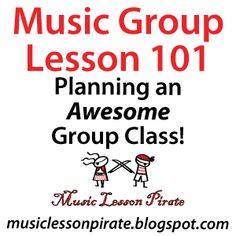 Music Group Lesson 101 - Planning an Awesome Group Class | Music Lesson Pirate, music teaching blog