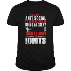 Archery Shirt  Im Not AntiSocial Id Just Rather Be Doing Archery TShirt