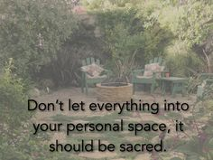 Keep your space sacred
