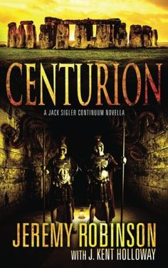 Centurion (A Jack Sigler Continuum Novella) (Volume 3)