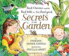 Secrets of the Garden: Food Chains and the Food Web in Our Backyard by Kathleen Weidner Zoehfeld,http://www.amazon.com/dp/0517709902/ref=cm_sw_r_pi_dp_L1jwtb1BQ2ZYE92A
