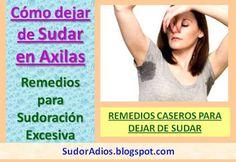 Como Dejar de Sudar Tanto en las Axilas: Remedios Caseros para eliminar la Sudoración Axilar Excesiva