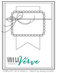 Viva la Verve February 2015 Week 3 Sketch Sketch designed by Stacey Schafer #vivalaverve #vlvsketches #cardsketches #vervestamps