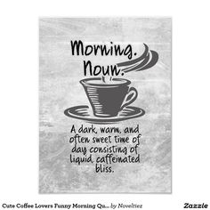 Shop Cute Coffee Lovers Funny Morning Quote Photo Print created by Noveltiez. Coffee Jokes, Coffee Facts, Coffee Signs, Coffee Is Life, I Love Coffee, Best Coffee, Coffee Coffee, Morning Humor, Morning Quotes