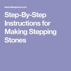 Step-By-Step Instructions for Making Stepping Stones