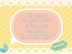 #BuenLunes #BuenComienzo #BuenaSemana #AmaLoQueHaces #Sonrei #Cree #Crea #Vivi #SeFeliz #FrasesExpohobby