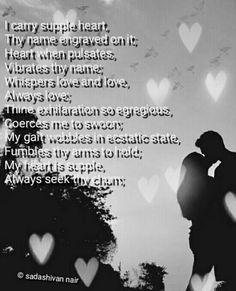 My heart is supple, Always seek thy chum; - a poem by Sadashivan Nair. All poetry poets - All Poetry