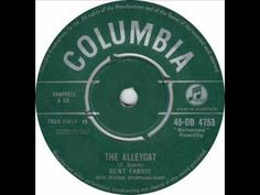 "LISTEN  to ...ALLEY CAT....Musician/composer/orchestra leader Bent Fabric  Born 12-7 -1924 - he's best known world wide for his 1962 hit song - ""Alley Cat"""