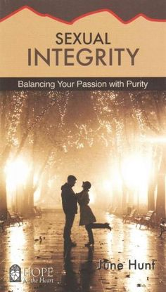 Sexual Integrity: Balancing Your Passion With Purity