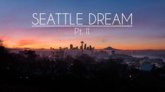 """Seattle Dream Pt. II by F-Stop Seattle, """"our tribute to the city of Seattle and the state of Washington. While most people think of rain and coffee when they hear the name Seattle what they don't realize is just how amazingly beautiful our city can be. Our film aims to do just that."""""""
