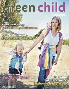Lots of healthy seasonal recipes in the Fall 2012 issue of Green Child Magazine