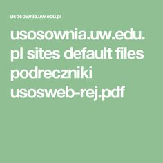 usosownia.uw.edu.pl sites default files podreczniki usosweb-rej.pdf