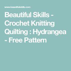 Beautiful Skills - Crochet Knitting Quilting : Hydrangea - Free Pattern
