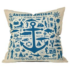 """Anderson Design Group Anchors Aweigh Throw Pillow. I love  """"Don't go postal...just go costal"""" on the bottom."""