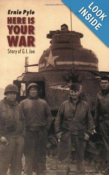 Here Is Your War: Story of G.I. Joe: Ernie Pyle, Orr Kelly: 9780803287778: Amazon.com: Books