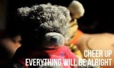 """http://best-quotes-about-moving-on.com/moving-forward-quotes/  """"Cheer Up Everything will be Alright"""" (photo credit: Armando Maynez via photopin cc)"""