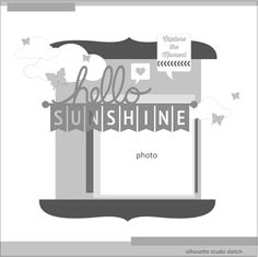 Silhouette Blog: Thursdays Sketch :: Hello Sunshine Silhouette Blog, Silhouette America, Silhouette Projects, Scrapbook Layout Sketches, Card Sketches, Scrapbooking Layouts, Mini Scrapbook Albums, Scrapbook Paper Crafts, Scrapbook Cards
