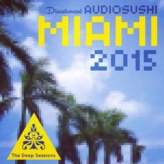 Miami 2015: The Deep Sessions by Disastronaut https://itun.es/gb/Ycgb6