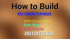 CLick here to learn more : http://easylifeforbeginner.com/easyplayhouse  A child's playhouse is a wonderful place for creative play. However to build a nice looking playhouse is not easy as we think earlier. Many people try to buy kit play house but compare to the price than only a few can bought it. How about create your own playhouse with strict budget??. Is it Possible??. The answer is yes With Building a Playhouse Product than you wi