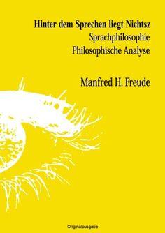 Hinter dem Sprechen liegt Nichtsz: Sprachphilosophie Schwaigen von Manfred H. Freude http://www.amazon.de/dp/384428916X/ref=cm_sw_r_pi_dp_IG2wub03G907Z