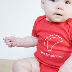 P is for Pierogi Baby Onesie (Red or Charcoal Gray)- Poland, Polish, Pittsburgh. $20.00, via Etsy.