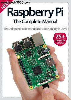 Raspberry Pi: The Complete Manual 8th Edition - Free eBooks Download