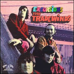 """""""Excursions"""" (1967, Kama Sutra) by the Tradewinds.  Their only known LP.  However, the core of the group later recorded as the Innocence and had a hit with """"There's Got To Be A Word!""""  Contains """"Mind Excursions"""" and """"New York's A Lonely Town."""""""
