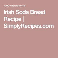 Irish Soda Bread Recipe | SimplyRecipes.com