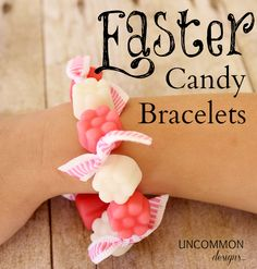Easter Candy Bracelets! An easy holiday craft for kids!