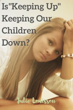 This post explores what can we do as parents to reduce the pressure our children are under so they don't turn into anxious kids or depressed kids. Conscious Parenting, Mindful Parenting, Peaceful Parenting, Keep Up, Depressed, Anxious, Children, Kids, Writer