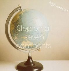 I've been to 3 out of 7 continents so far. Making good progress! :) I may be fine not going to Antartica, though.