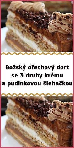 Božský ořechový dort se 3 druhy krému a pudinkovou šlehačkou Food Art, Food And Drink, Sweets, Baking, Cake, Ethnic Recipes, Desserts, Tailgate Desserts, Deserts