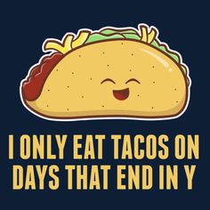 Honestly, same. Do you only eat tacos on Tuesdays? Funny Taco Memes, Taco Humor, Funny Quotes, Nerd Humor, Funny Puns, Tuesday Humor, Tuesday Quotes, Taco Tuesday, Taco Love