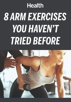 Yes, you can build a toned upper half sans bicep curls. Here are eight arm exercises you should add to your rotation. | Health.com