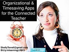 Organizational & Time Saving iPad Apps for Teachers by Shelly Terrell, via Slideshare