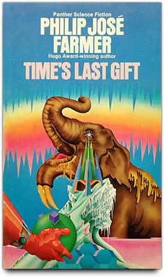 Publication: Time's Last Gift Authors: Philip José Farmer Year: ISBN: Publisher: Panther / Granada Cover: Peter Tybus Fantasy Book Covers, Book Cover Art, Fantasy Books, Book Art, Sci Fi Novels, Sci Fi Books, Real Psychic Readings, Philip Jose Farmer, Hard Science Fiction