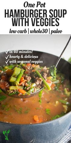 This Low Carb Hamburger Soup Recipe is hearty, nutritious and an incredibly easy one-pot meal. This easy soup can be made in under 35 minutes from start to finish. It's loaded with nutritious seasonal vegetables and is whole 30, keto, and paleo friendly. A healthy dinner your whole family will love.   Prepare Paleo Fall Recipes, Healthy Soup Recipes, Whole 30 Recipes, Lunch Recipes, Real Food Recipes, Diet Recipes, Hamburger Soup, Easy One Pot Meals, Low Carb Lunch