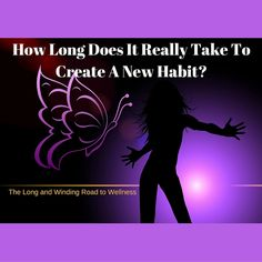 The Long and Winding Road to Wellness: How Long Does It Really Take To Create A New Habit? #BrandNewMe #healthyhabits #healthyliving
