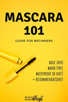 Want to learn about makeup? This beginner's guide to mascara is a great start! With information about mascara, different wand shapes and types, waterproof vs normal formulas, great mascara recommendations and more, you'll know a lot more about mascara after reading this! Check it out at beautybrainsblush.com #mascara #makeup