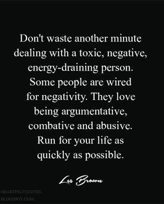 Don't waste your time with negative people.