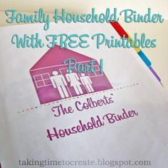 Part 1 of the Household Family Binder Series at Taking Time To Create with FREE Printables. www.takingtimetocreate.blogspot.com #householdbinder