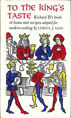 To the King's Taste: Richard II's Book of Feasts and Recipes Adapted for Modern Cooking. Lorna J. Metropolitan Museum of Art. Renaissance Food, Books To Read, My Books, Medieval Crafts, Ancient Recipes, Richard Ii, Lost Art, Vintage Recipes, Bibliophile