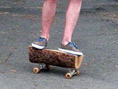 hillbilly skateboard!