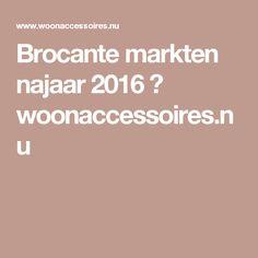 Brocante markten najaar 2016 ⋆ woonaccessoires.nu