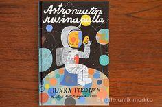 Jukka Itkonen / Matti Pikkujamsa [ Astronautin rusinapulla ]