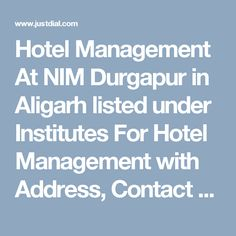 Hotel Management At NIM Durgapur in Aligarh listed under Institutes For Hotel Management with Address, Contact Number, Reviews