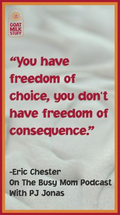 You have freedom of choice, you don't have freedom of consequence. -Eric Chester #quote #inspireme