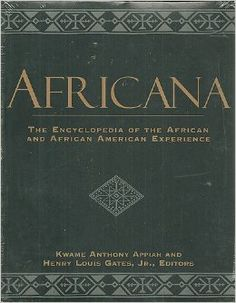 Inspired by scholar W.E.B. Du Bois and assisted by an eminent advisory board led by Nigerian Nobel Laureate Wole Soyinka, Harvard professors Kwame Anthony Appiah and Henry Louis Gates, Jr., have created the first scholarly encyclopedia that takes as its scope the entire history of Africa and the African Diaspora. A landmark in reference publishing, Africana is an incomparable one-volume encyclopedia of the black world-a vital resource for families, students, and educators everywhere.