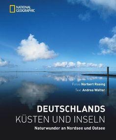 Deutschlands Küsten und Inseln ~ Norbert Rosing ~  9783866904187